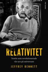 Relativitet: teorin som revolutionerade vår syn på universum av Jeffrey Bennett