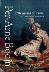 Från Bysans till Putin, av Per-Arne Bodin