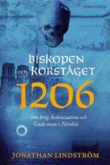 Biskopen och korståget 1206 av Jonathan Lindström