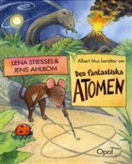 Den fantastiska atomen med Albert Mus