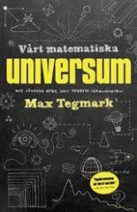 Vårt matematiska universum: mitt sökande efter den yttersta verkligheten