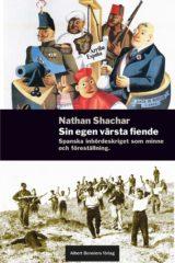 Sin egen värsta fiende: Essäer om spanska inbördeskriget, av Nathan Shachar