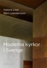 Moderna kyrkor i Sverige, Av Helena Lind och Bert Leandersson